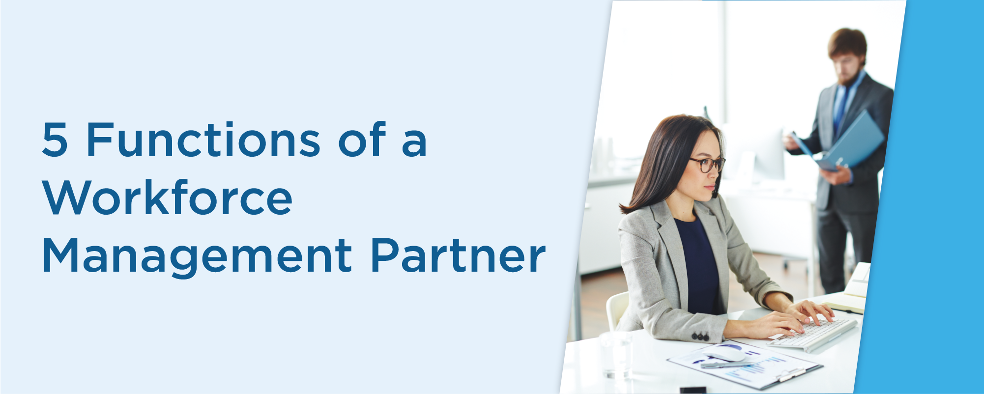 5 functions of a workforce management partner.
