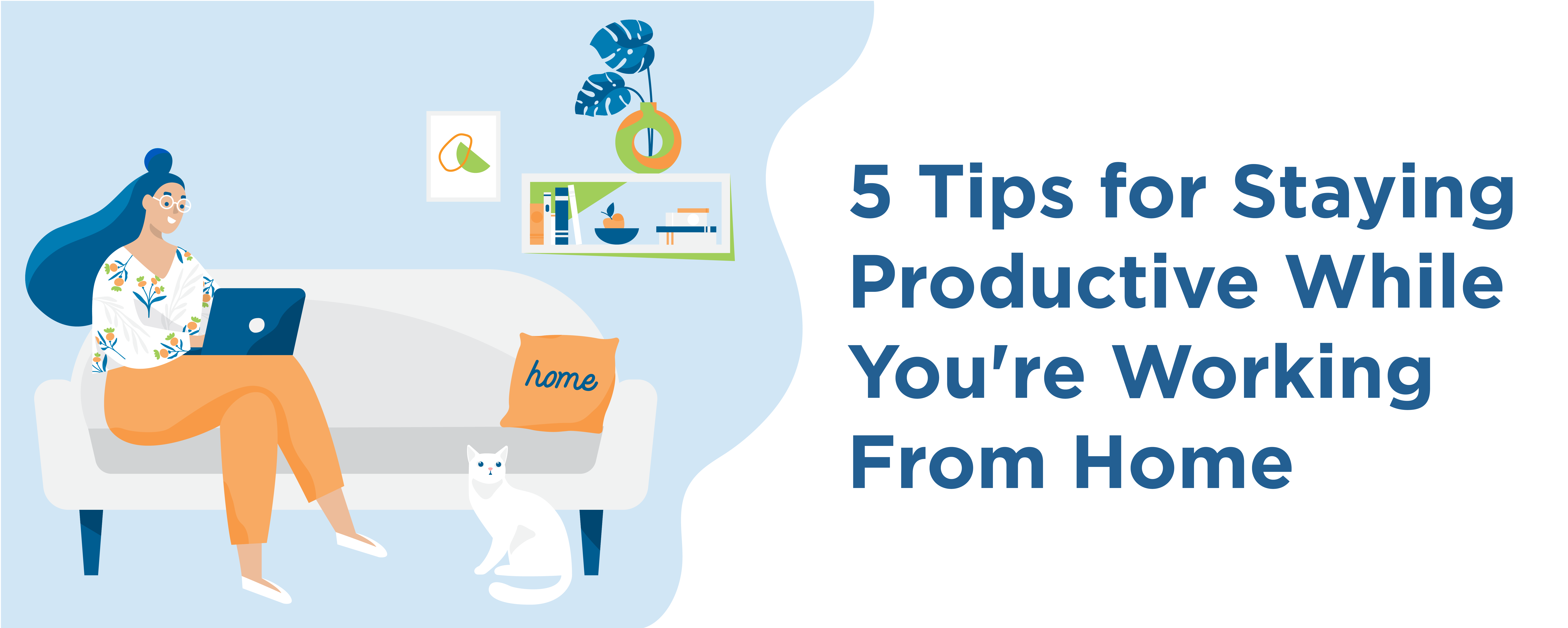5 tips for staying productive while youre working from home.