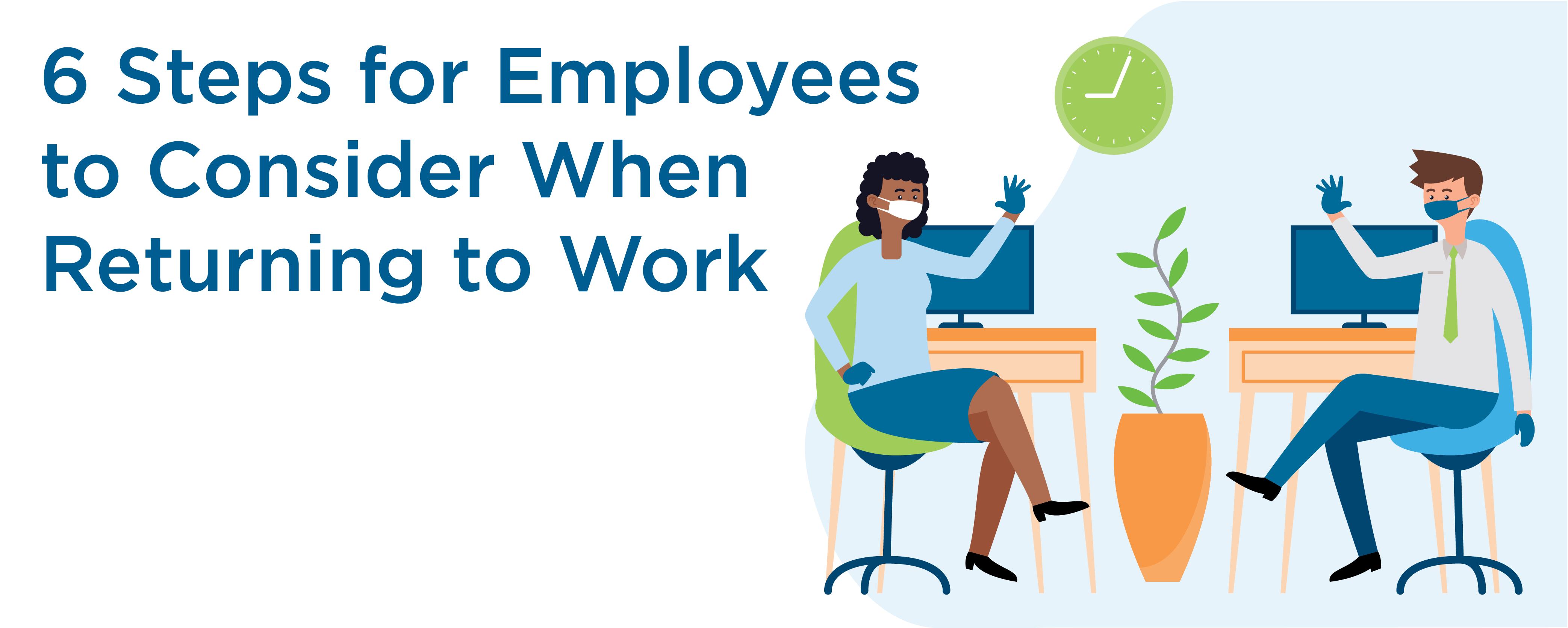 6 steps for employees to consider when returning to work.