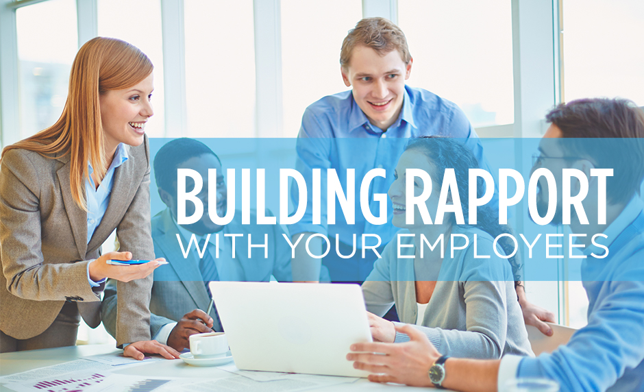 Building the Right Rapport with Your Employees