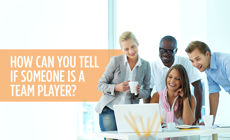 How Can You Tell if Someone is a Team Player