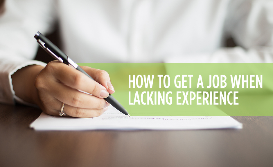 How to Get a Job When Lacking Experience