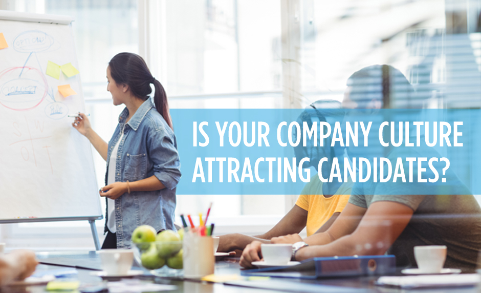 Is Your Company Culture Attracting Candidates