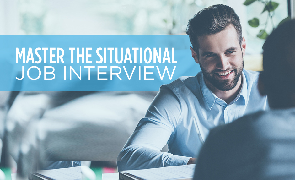 Master the Situational Job Interview