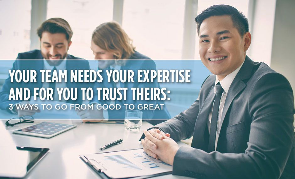 Your Team Needs Your Expertise