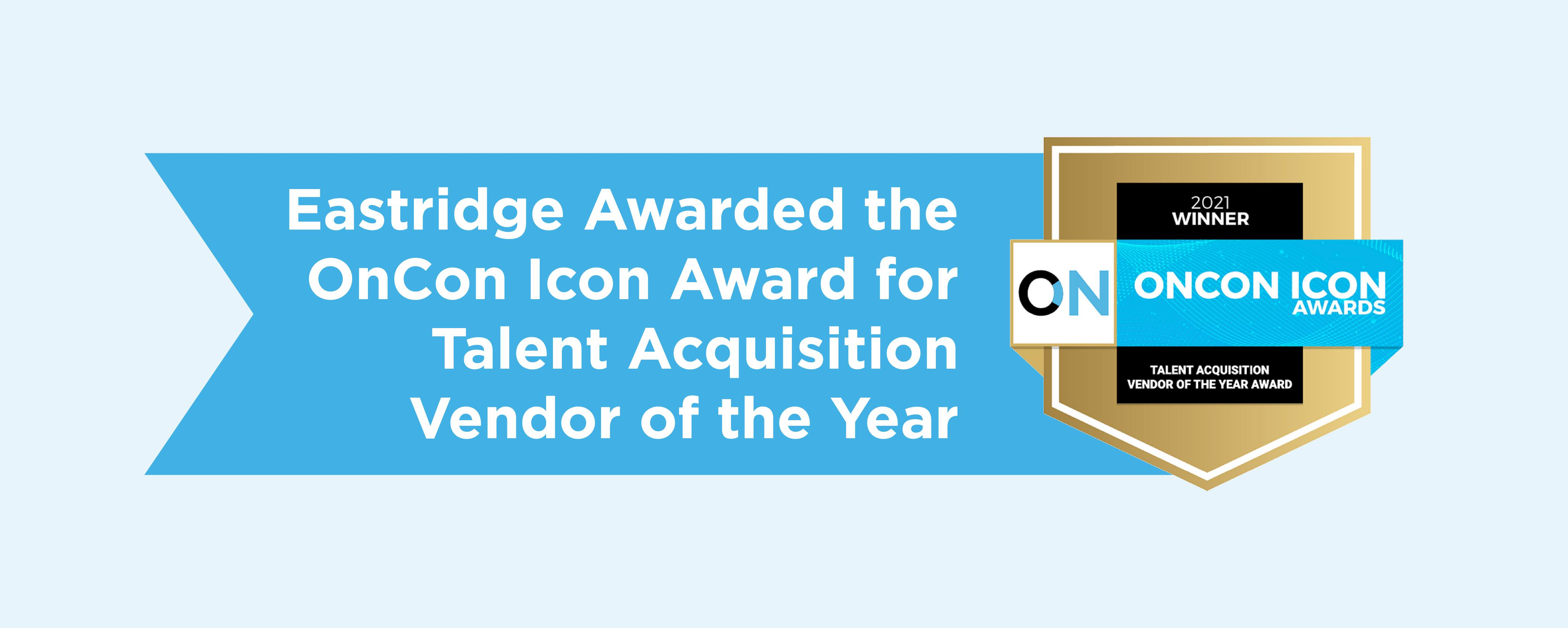 Eastridge Wins OnCon's Talent Acquisition Vendor of the Year Award