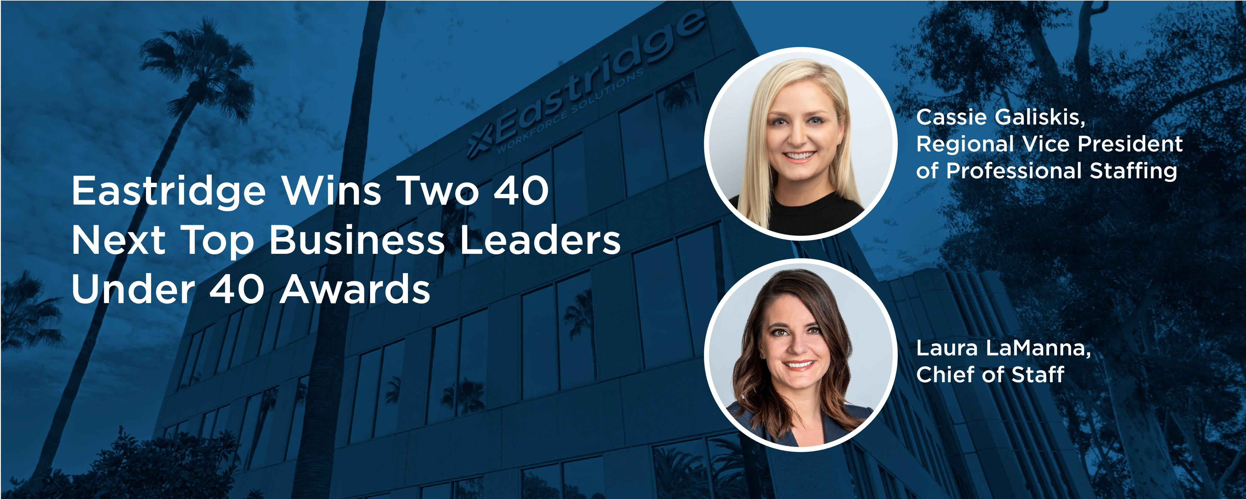 Eastridge Wins Two 40 Next Top Business Leaders Under 40 Awards