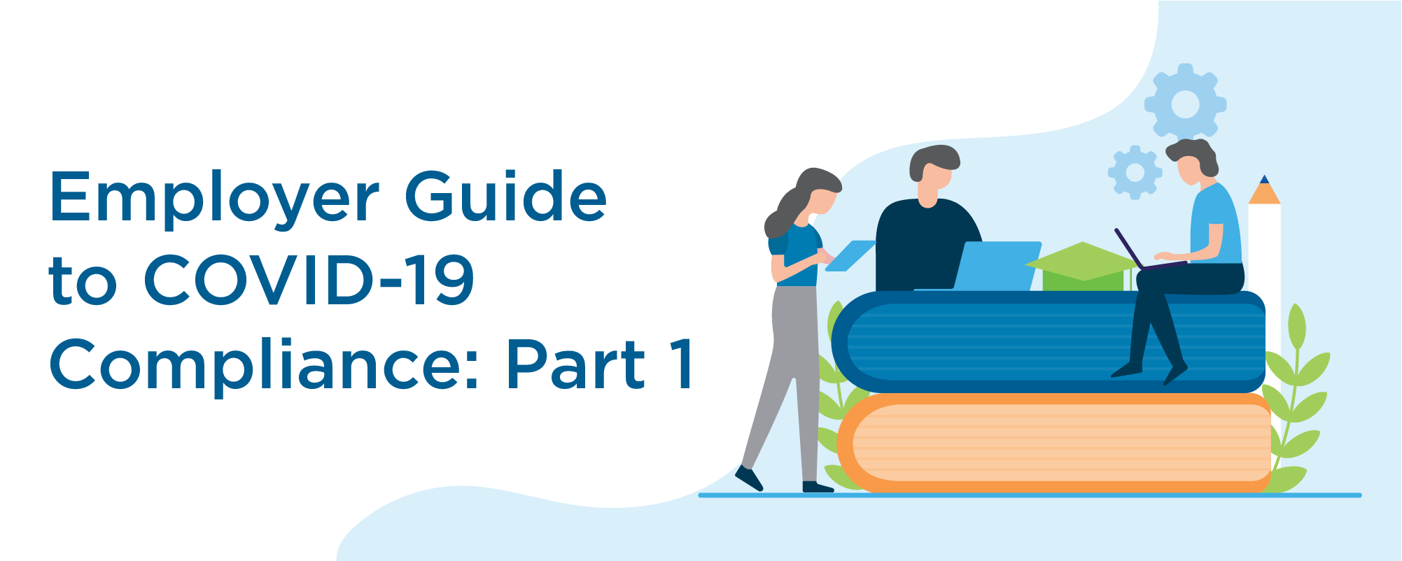employer guide to covid 19 compliance part 1