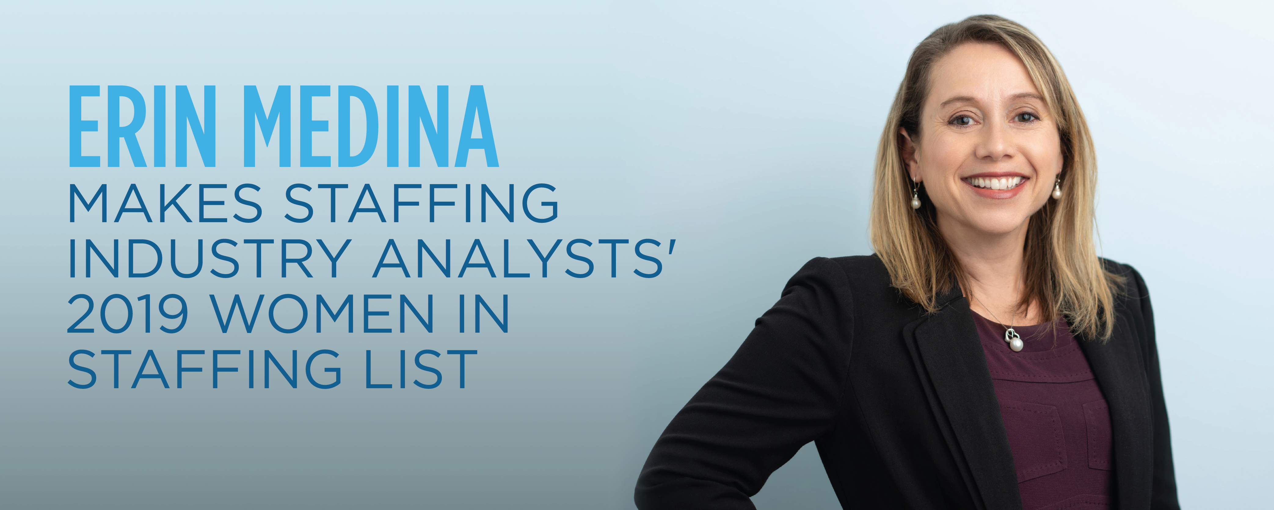 "Erin Medina makes staffing industry analysts' ""2019 women in staffing"" list"