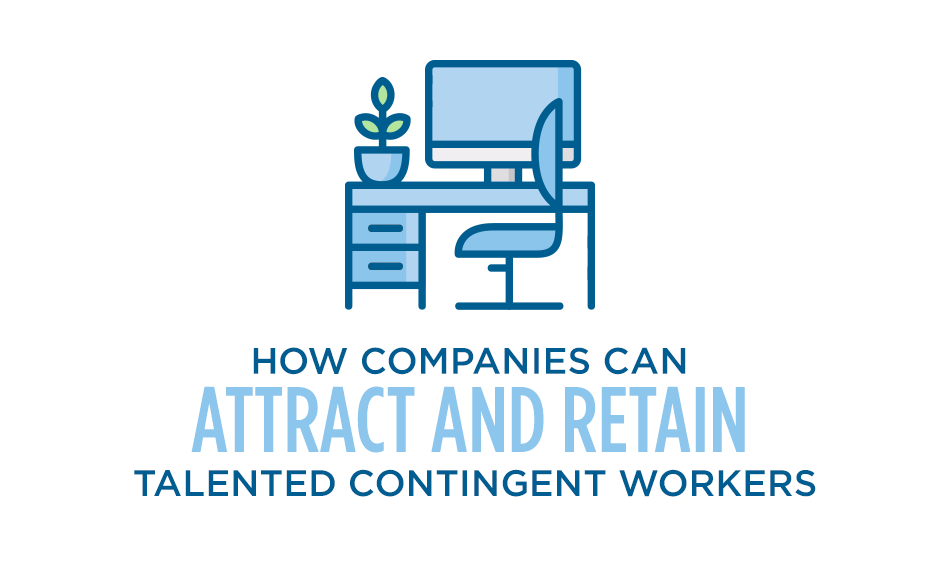 how companies can attract and retain talented contingent workers
