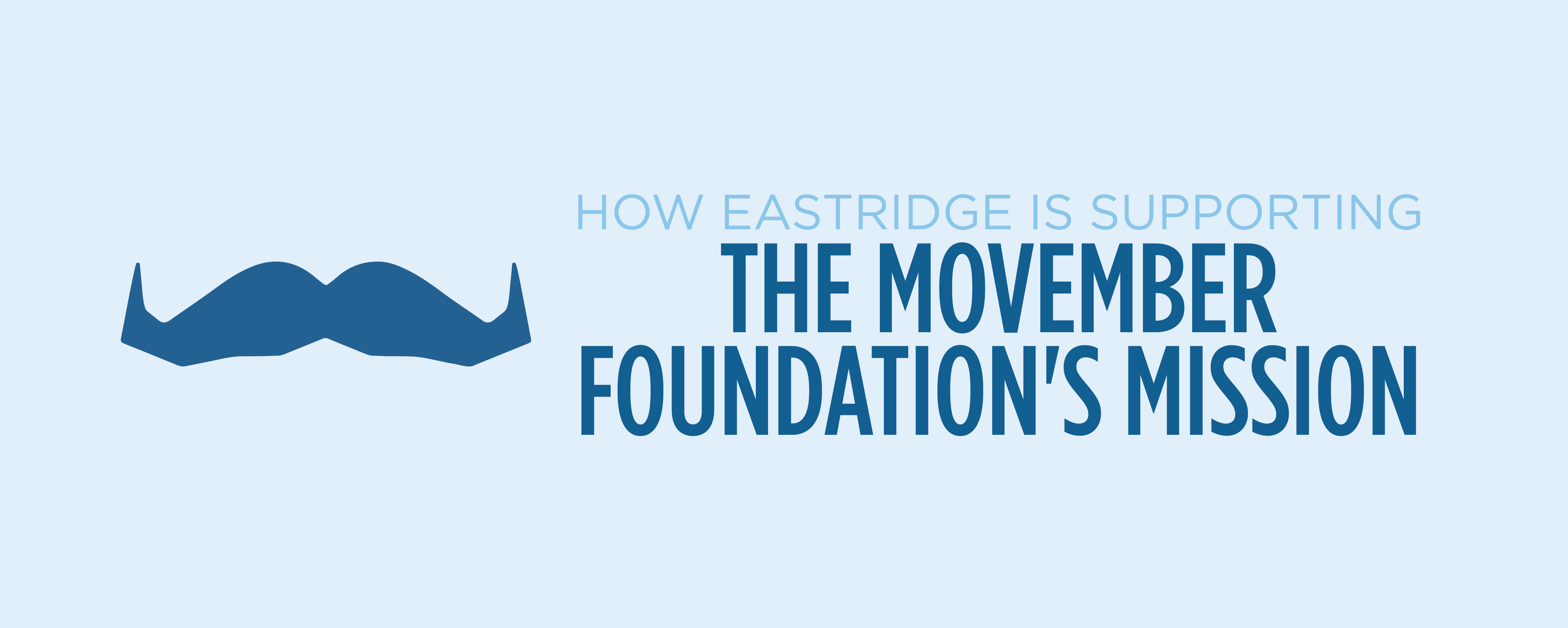 how eastridge is supporting the movember foundation's mission