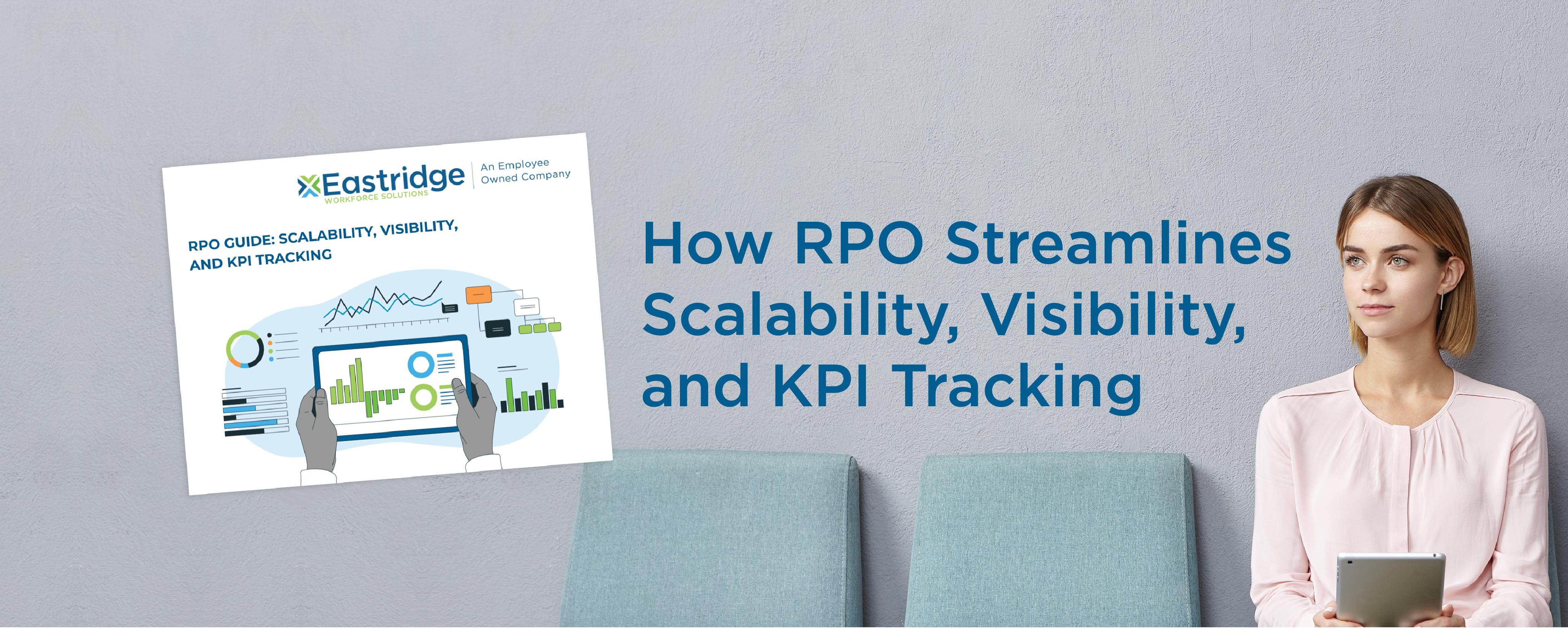 How RPO Streamlines Scalability, Visibility, and KPI Tracking