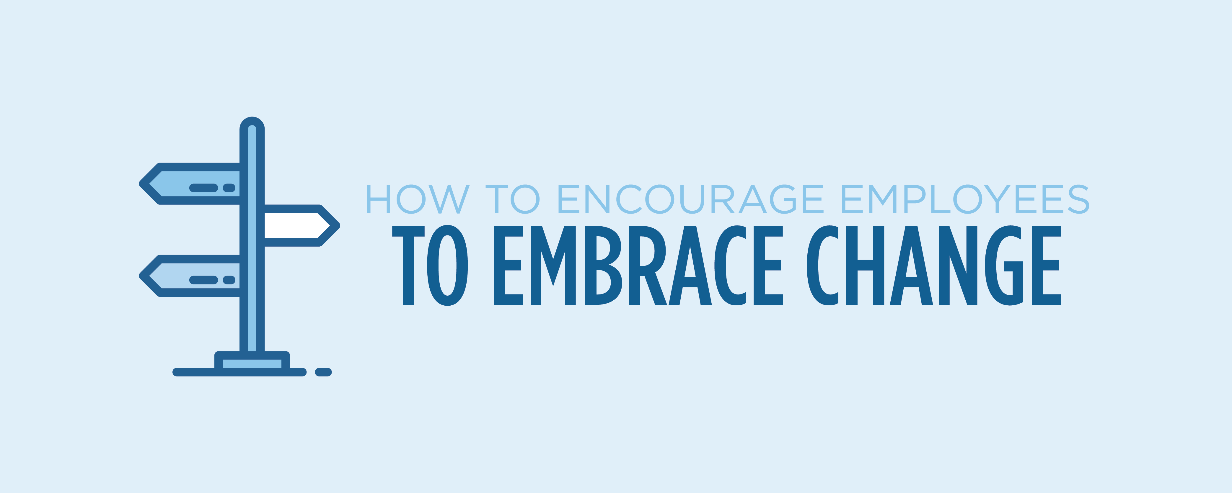 how to encourage employees to embrace change