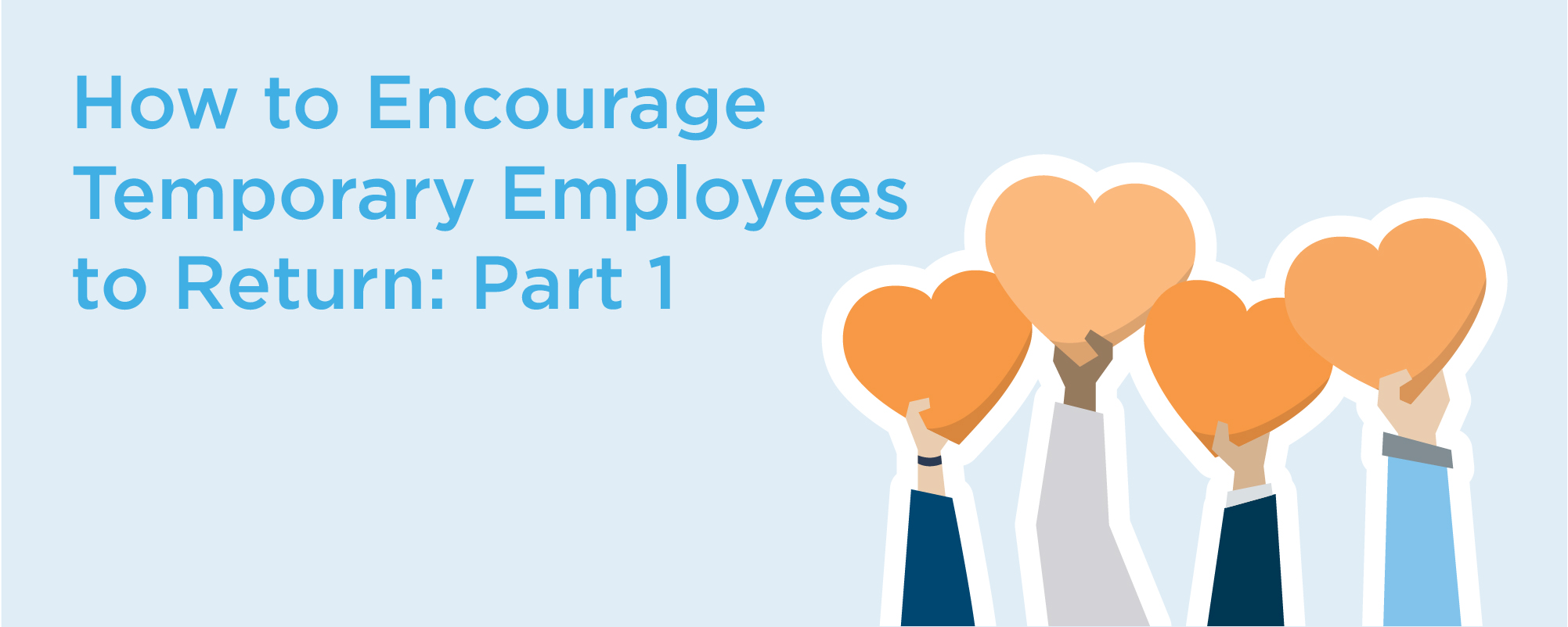 how to encourage temporary employees to return part one