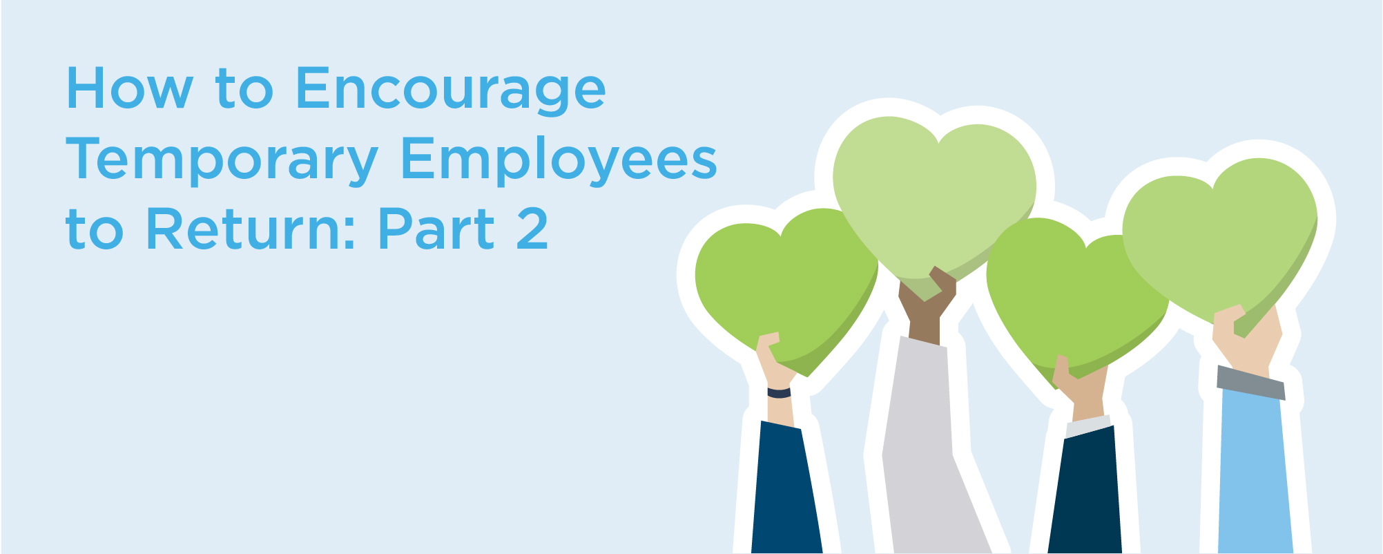 how to encourage temporary employees to return part two