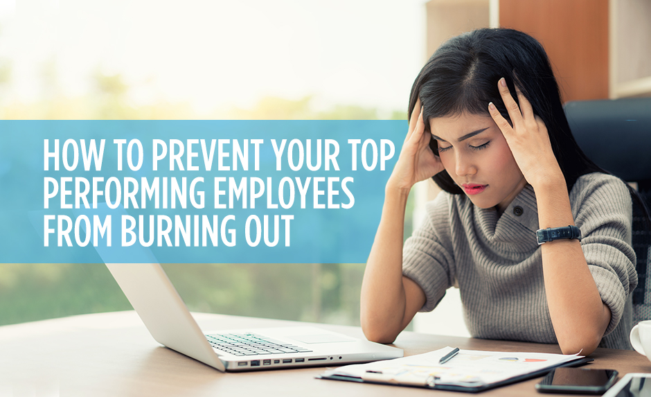 how to prevent your top employees from burning out