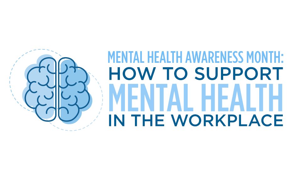 Mental health awarness month: how to support mental health in the workplace