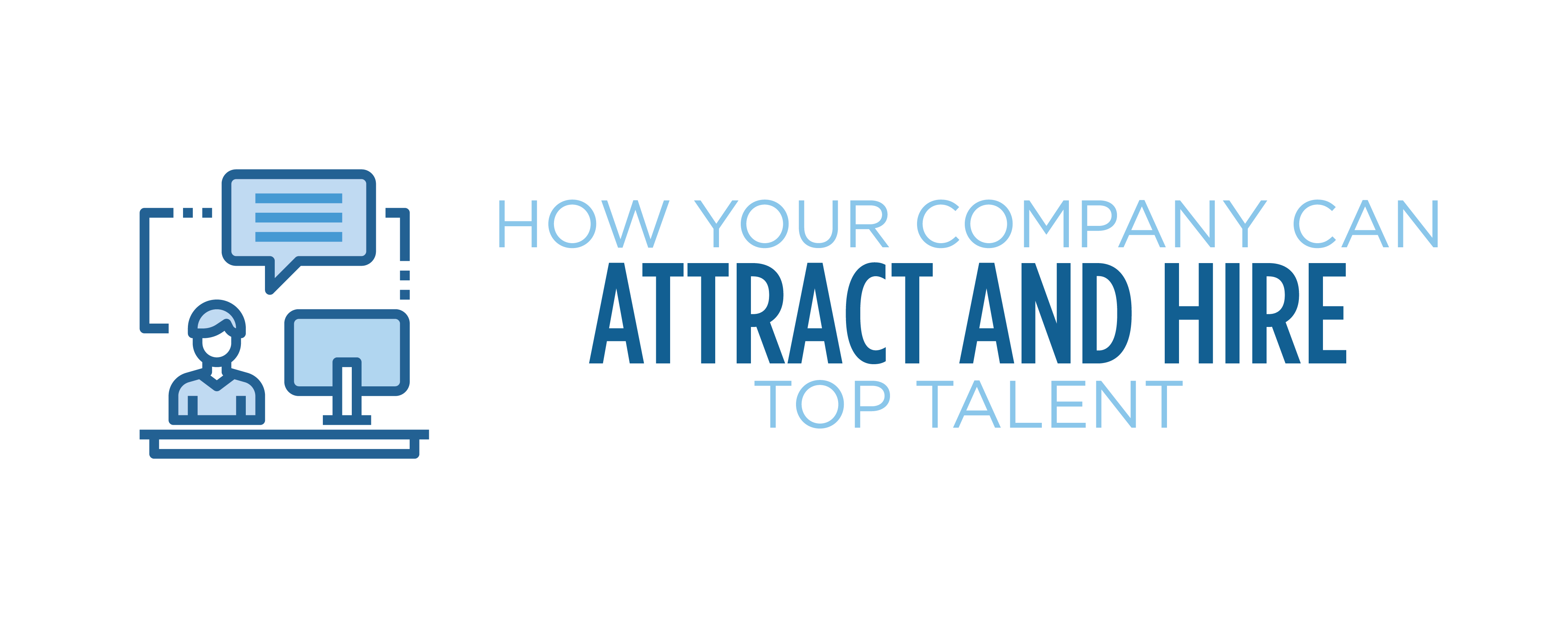 how your company can attract and hire top talent