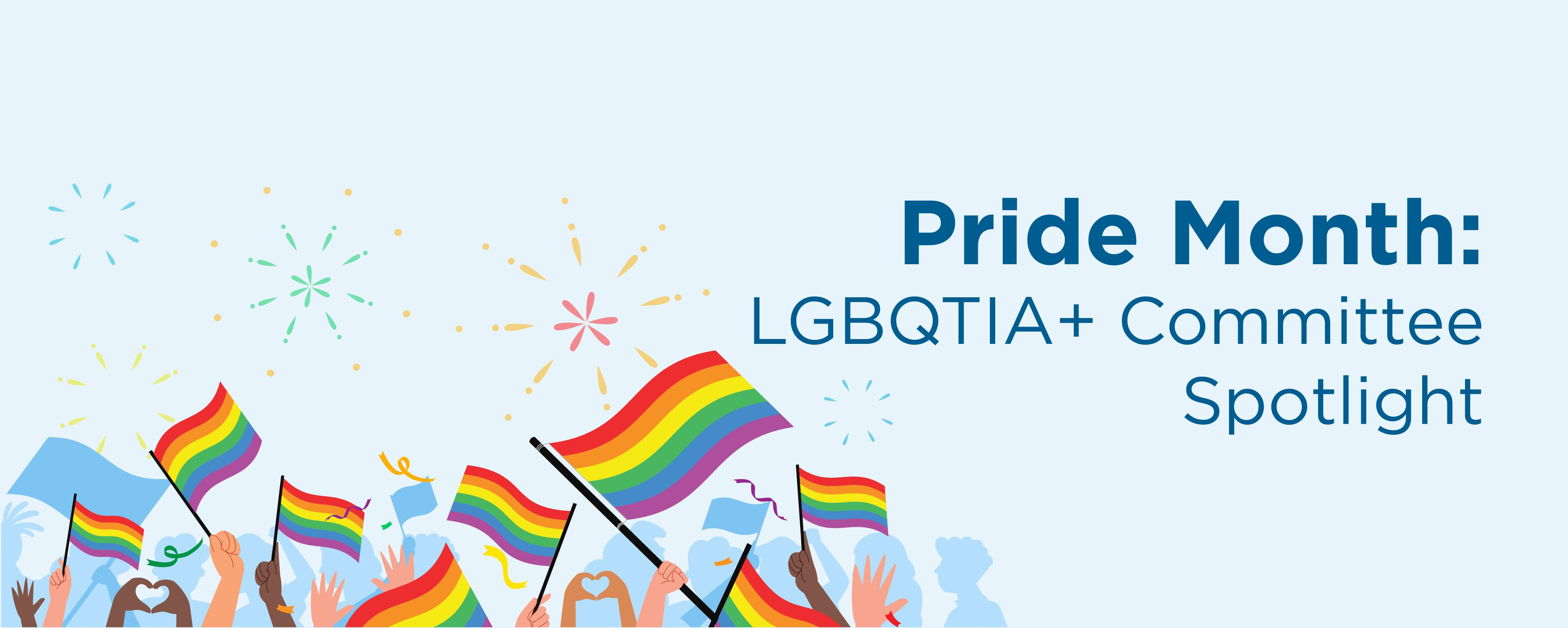 Pride Month: LGBQT+ Committee Spotlight