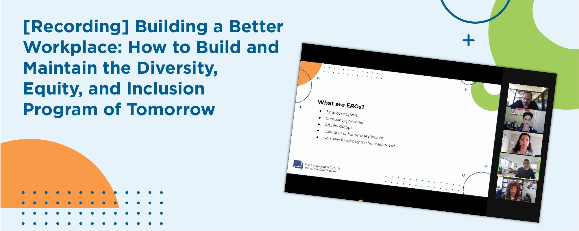 [Recording] Building a Better Workplace: How to Build and Maintain the Diversity, Equity, and Inclusion Program of Tomorrow