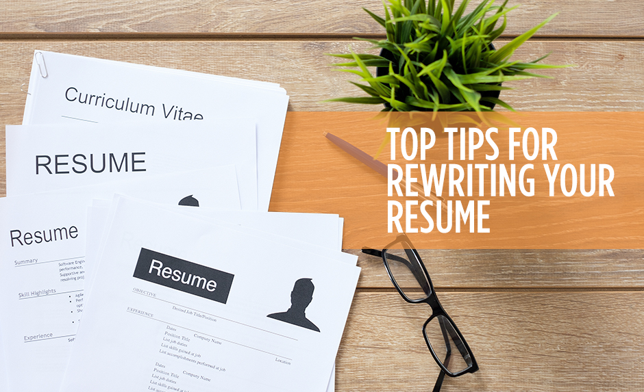 Top Tips For Rewriting Your Resume