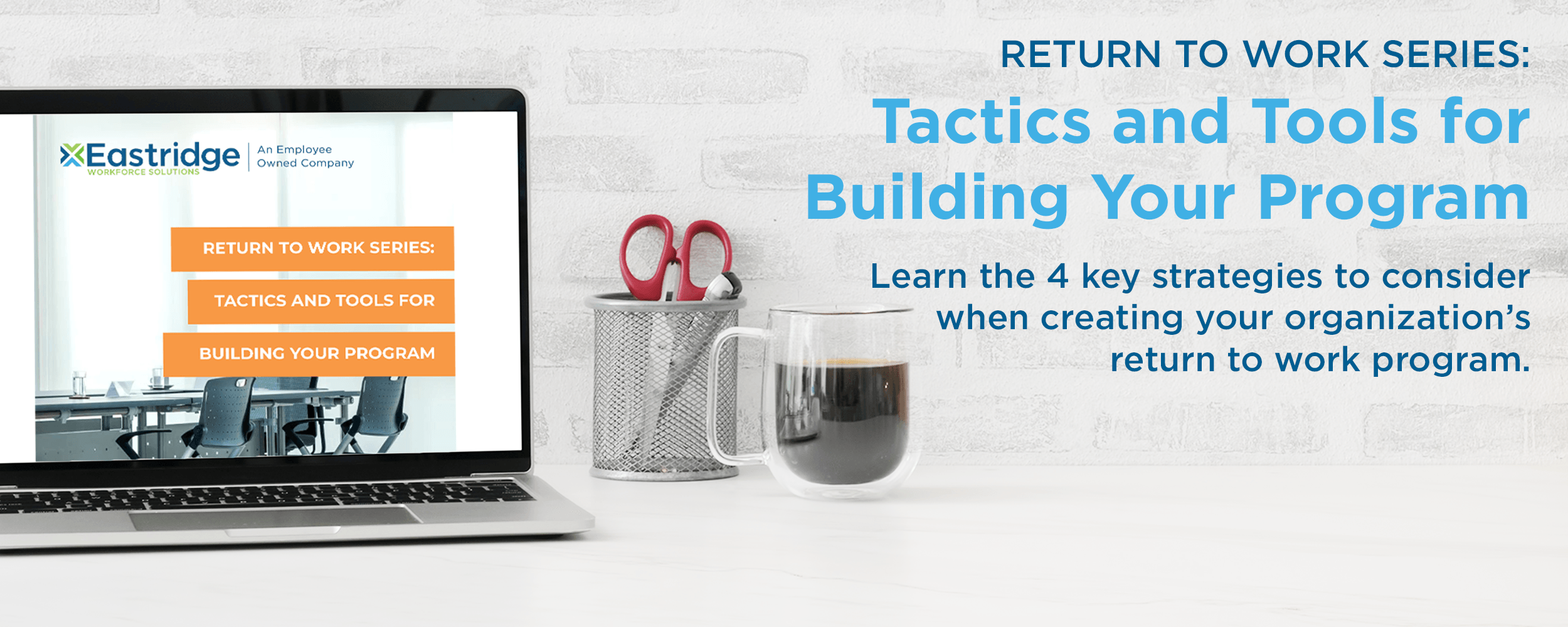 return to work series tactics and tools for building your program