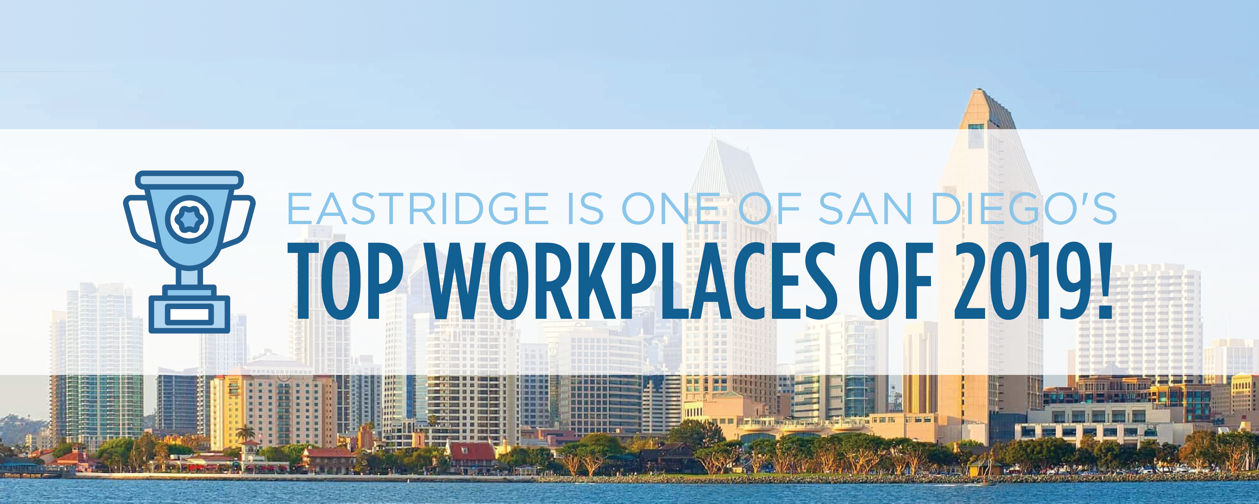 Eastridge is one of San Diego's top workplaces of 2019!