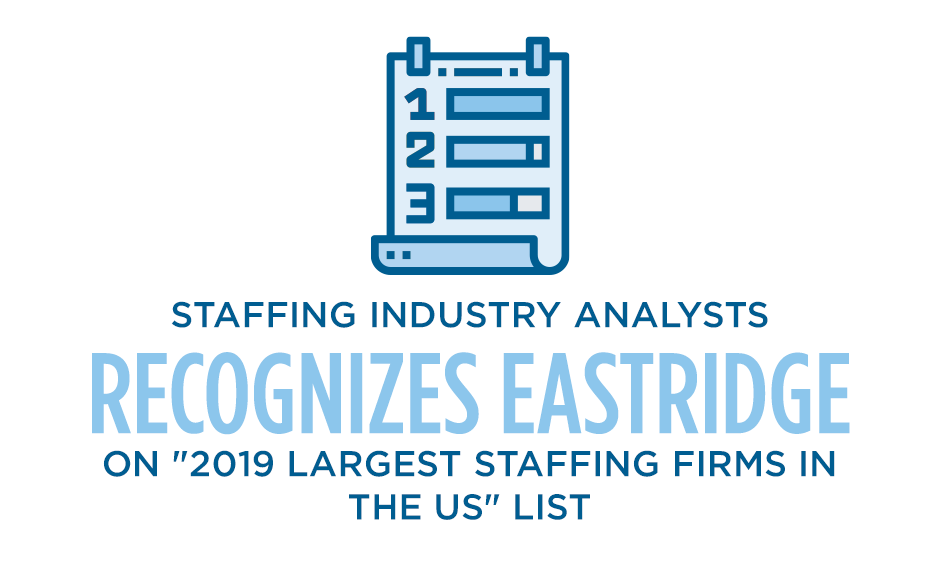 staffing industry analysts recognizes eastridge on 2019 largest staffing firms in the us list