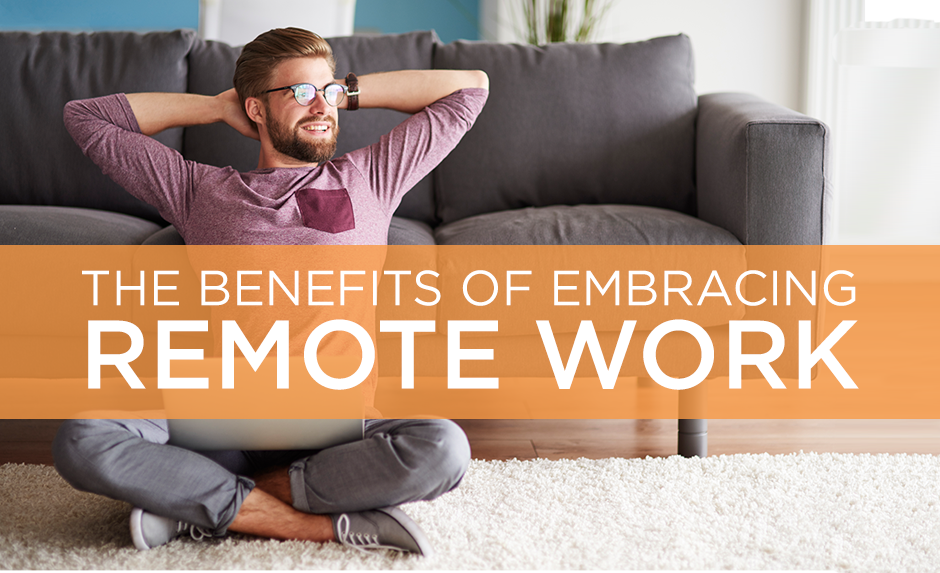 the benefits of embracing remote work