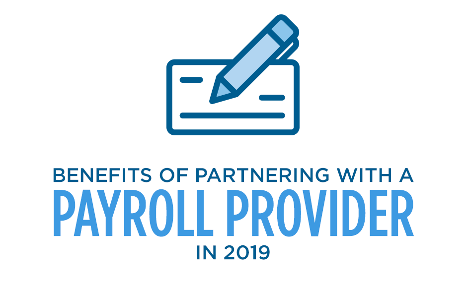 the benefits of partnering with a payroll provider in 2019