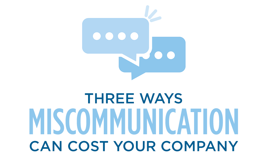 three ways miscommunication can cost your company
