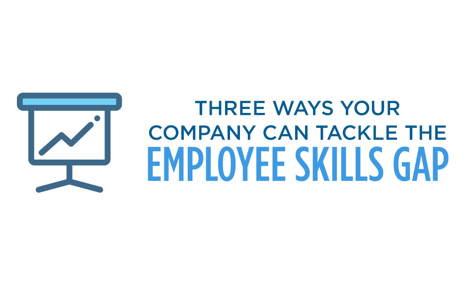three ways your company can tackle the employee skills gap