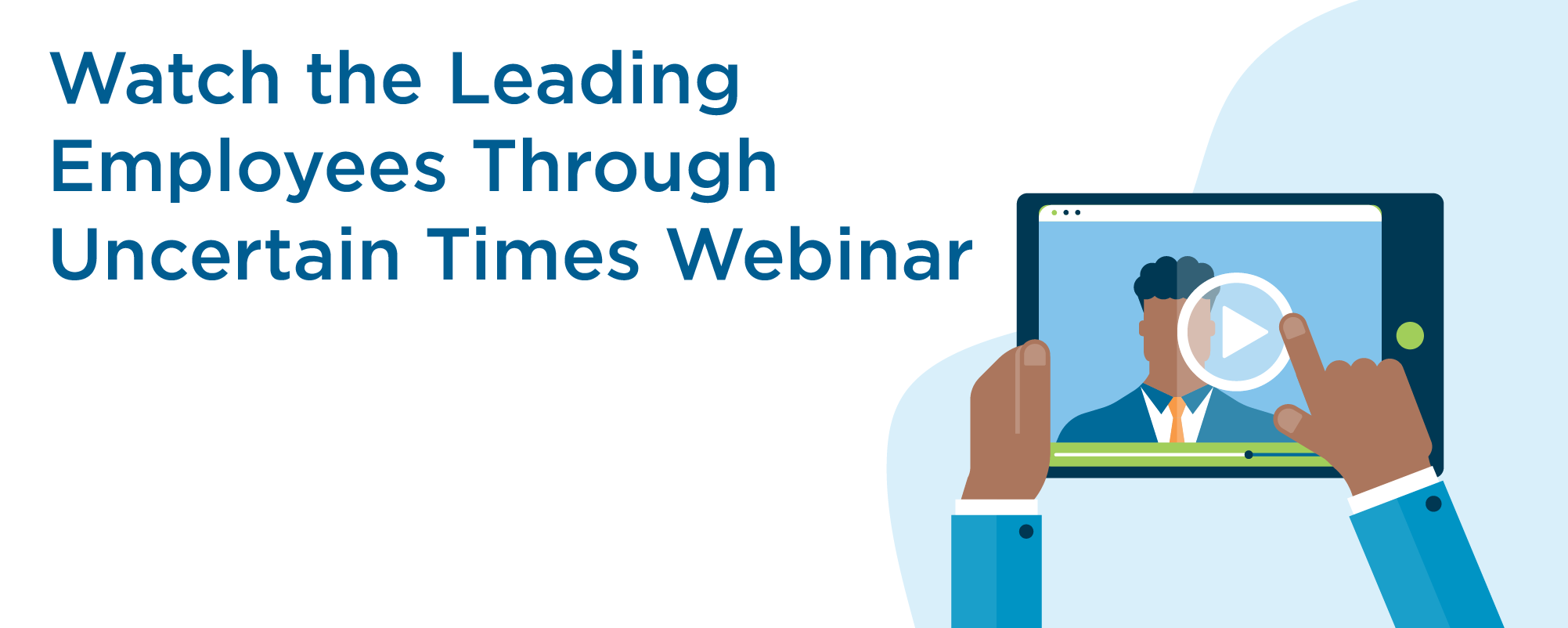 watch the leading employees through uncertain times webinar