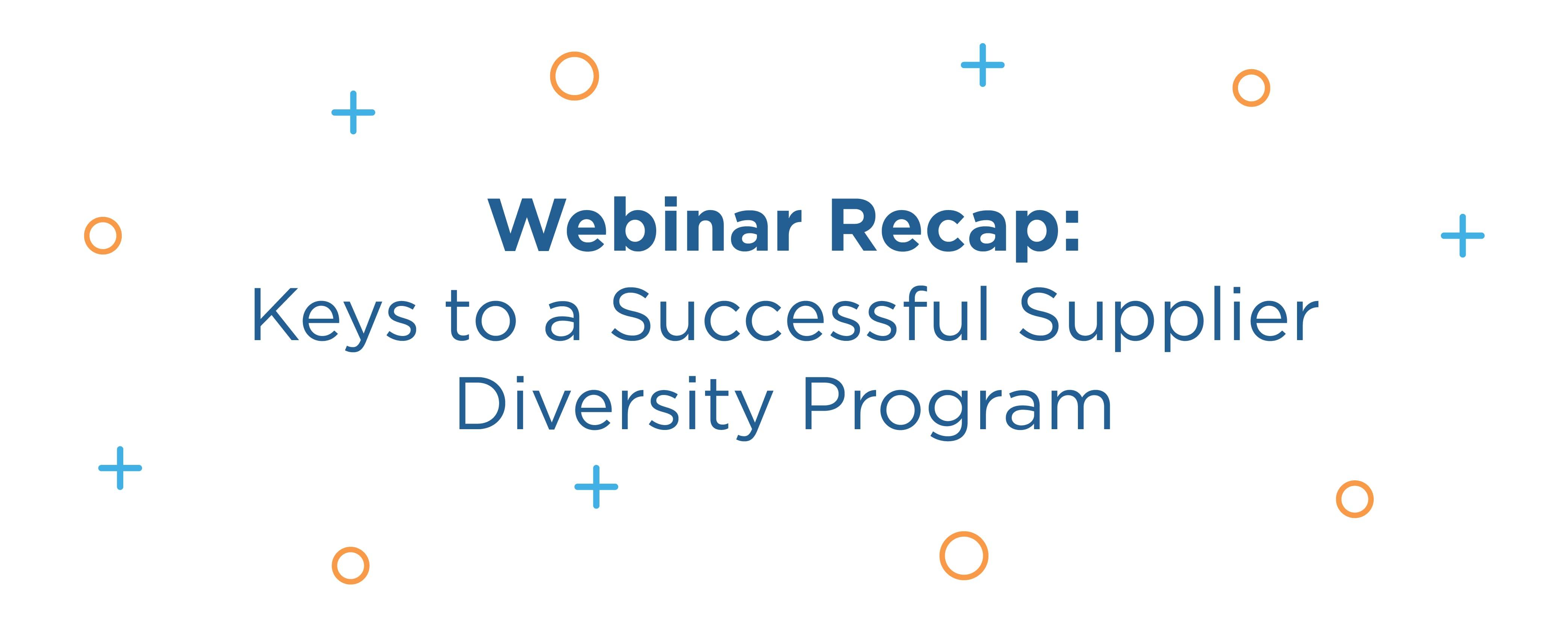 Webinar Recap: Keys to a Successful Supplier Diversity Program