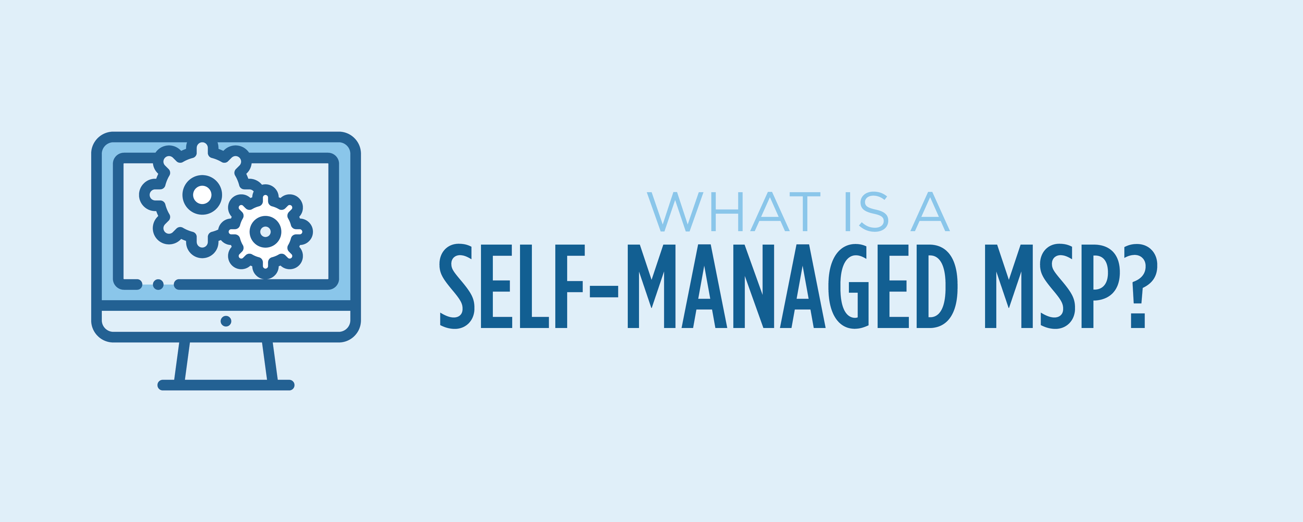 what is a self managed msp