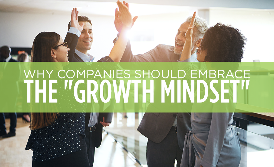 Why Companies Should Embrace the Growth Mindset