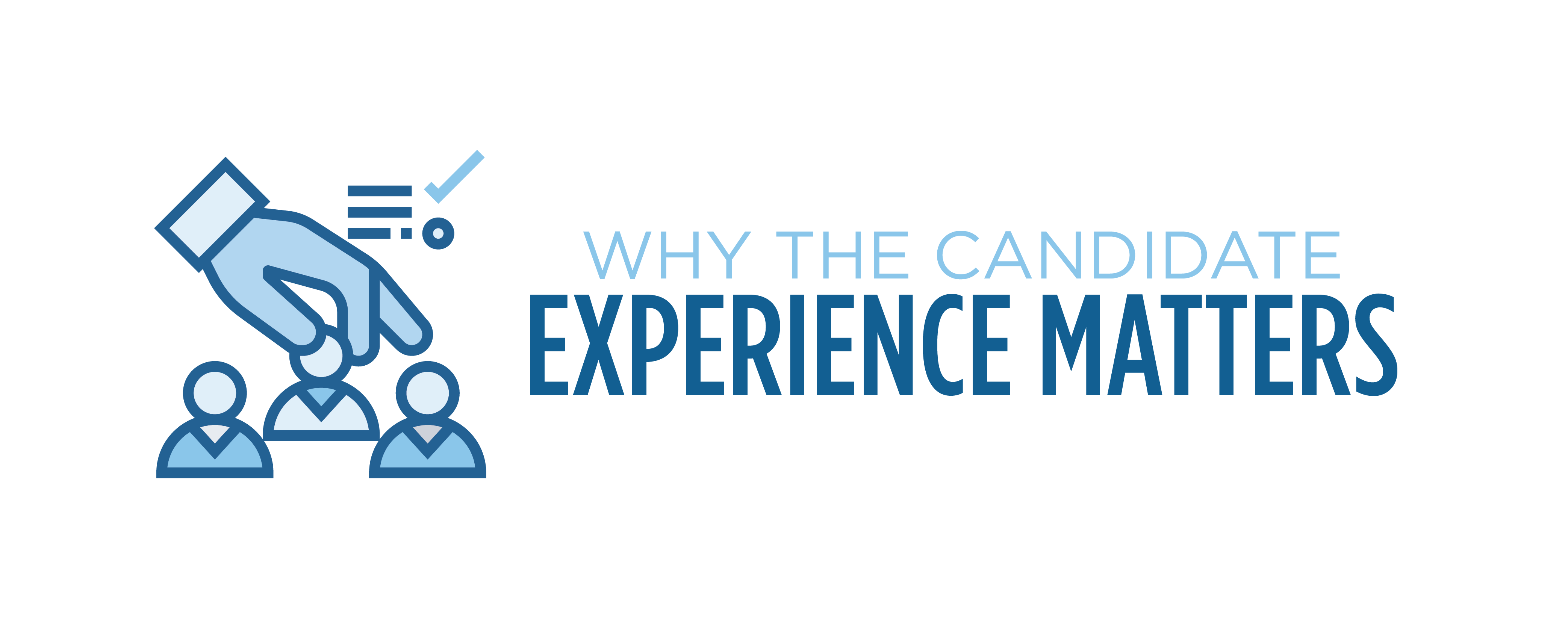 why the candidate experience matters