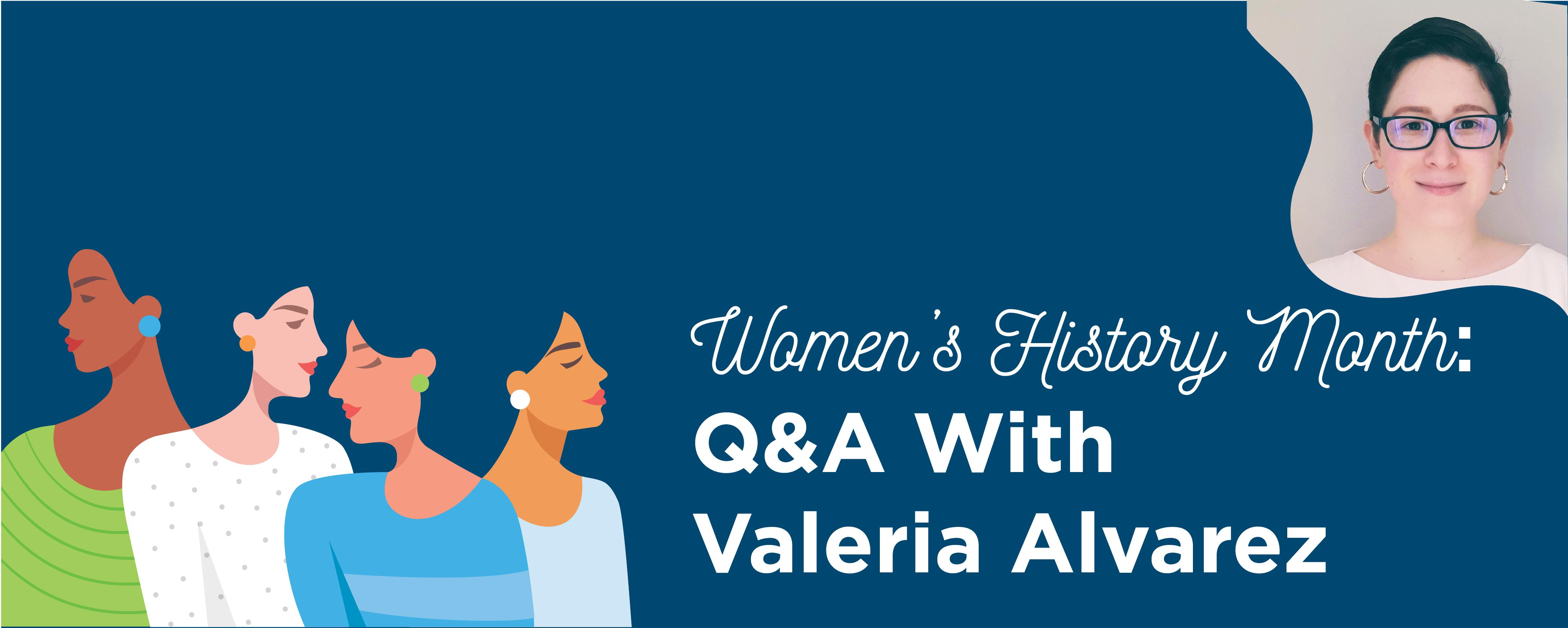 Women's History Month: Q&A With Valeria Alvarez