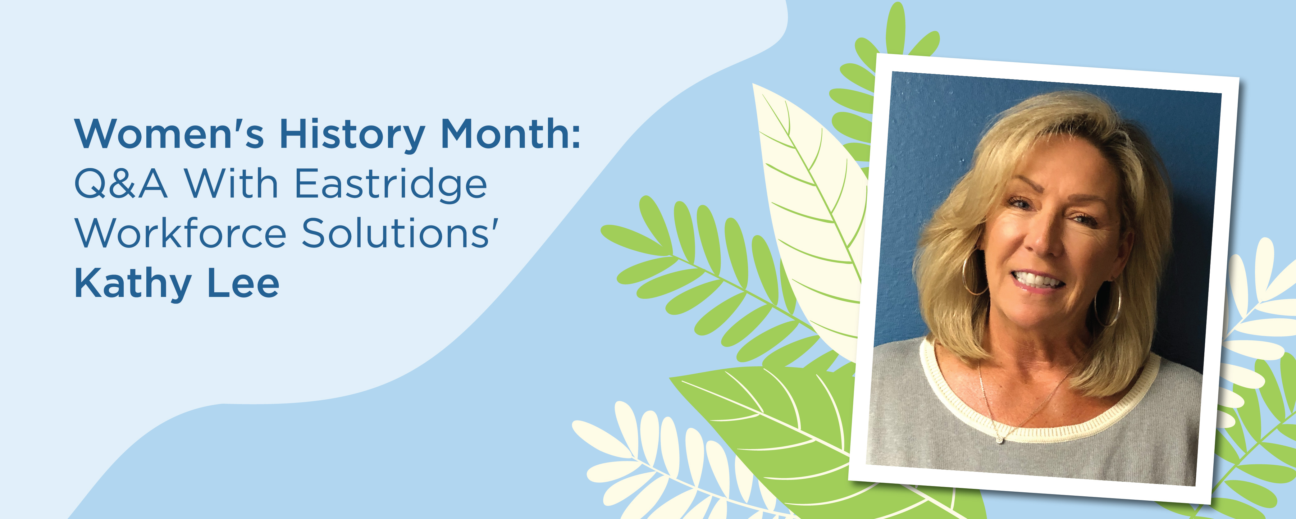 womens history month question answer with eastridge workforce solutions kathy lee