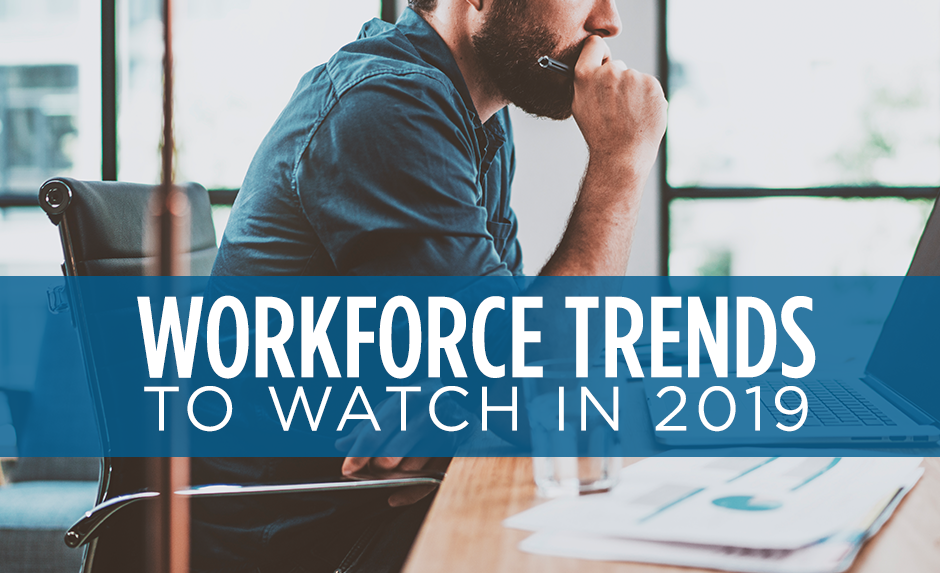 workforce trends to watch in 2019