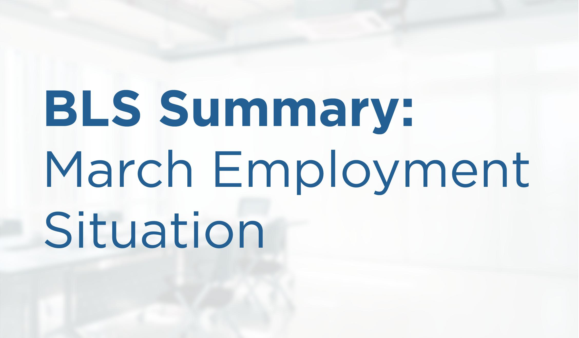 BLS Summary: March Employment Situation