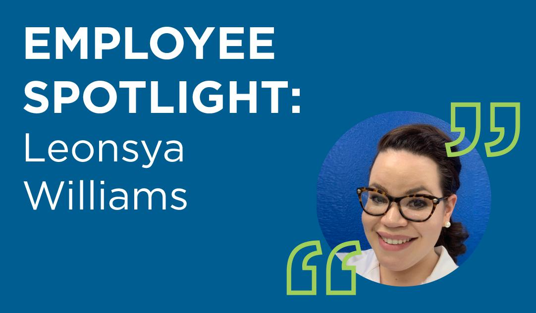 Employee Spotlight: Leonsya Williams
