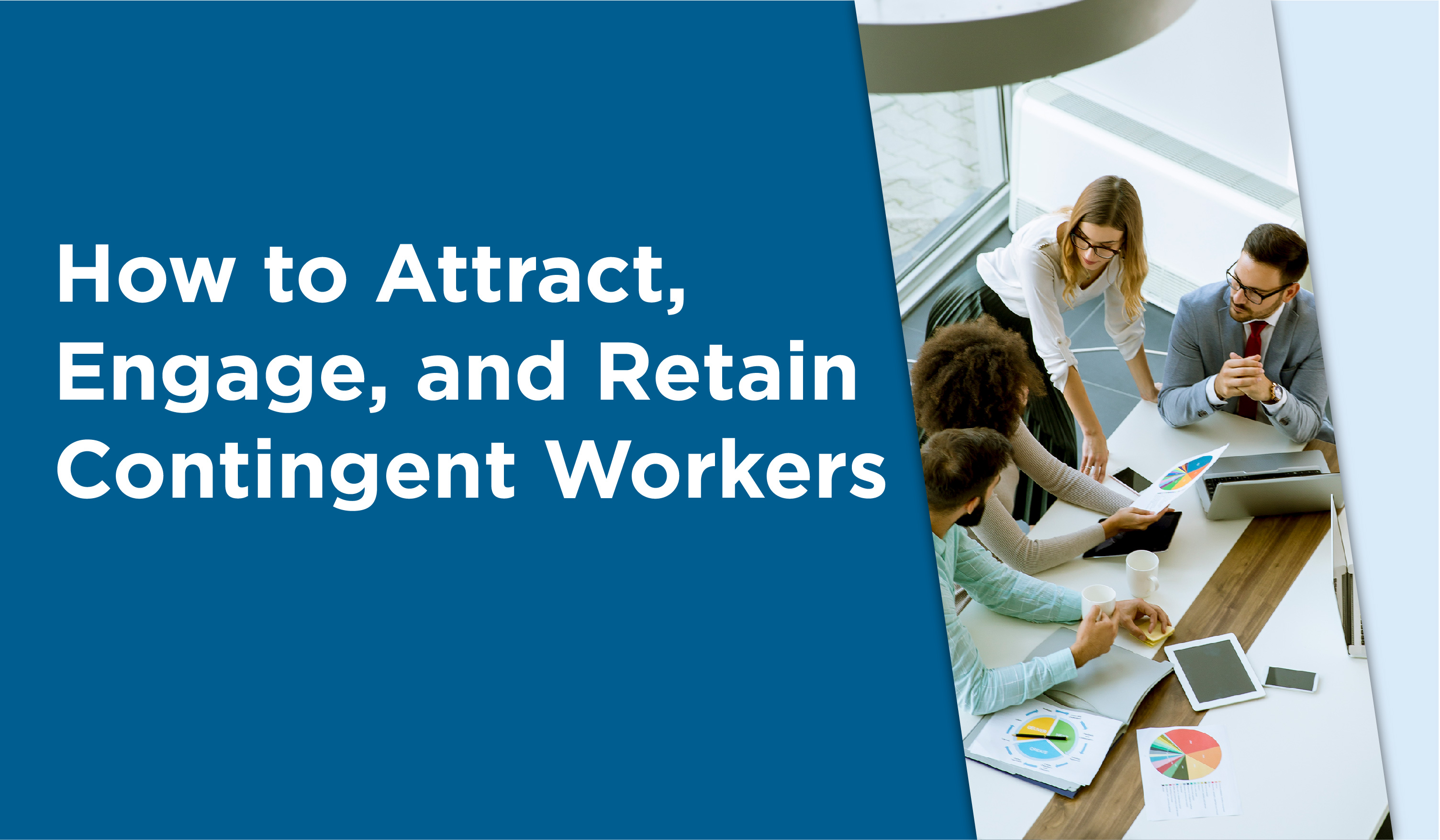 how to attract retain and engage contingent workers
