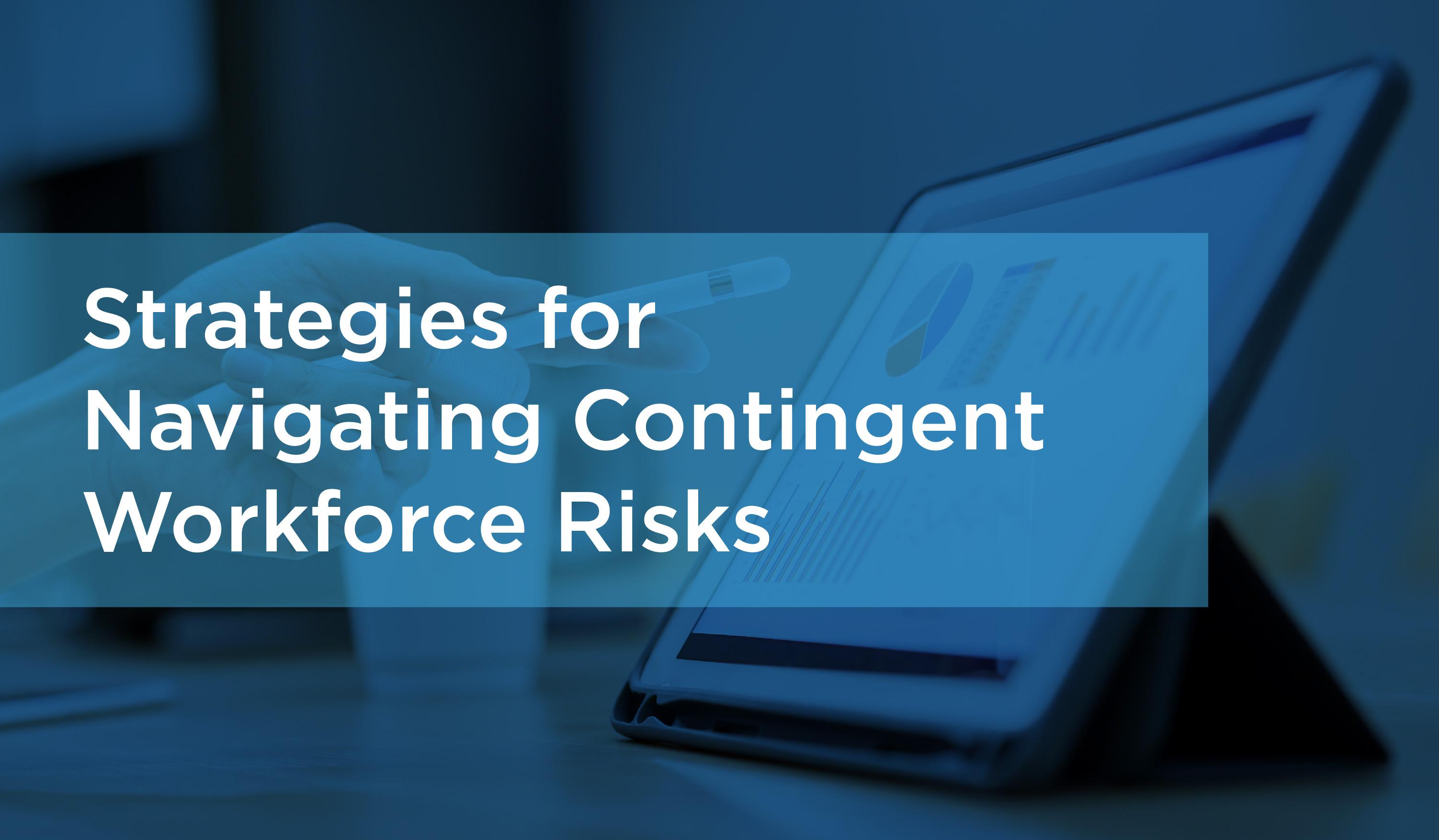 strategies for navigating contingent workforce risks