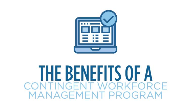 the benefits of a contingent workforce management program